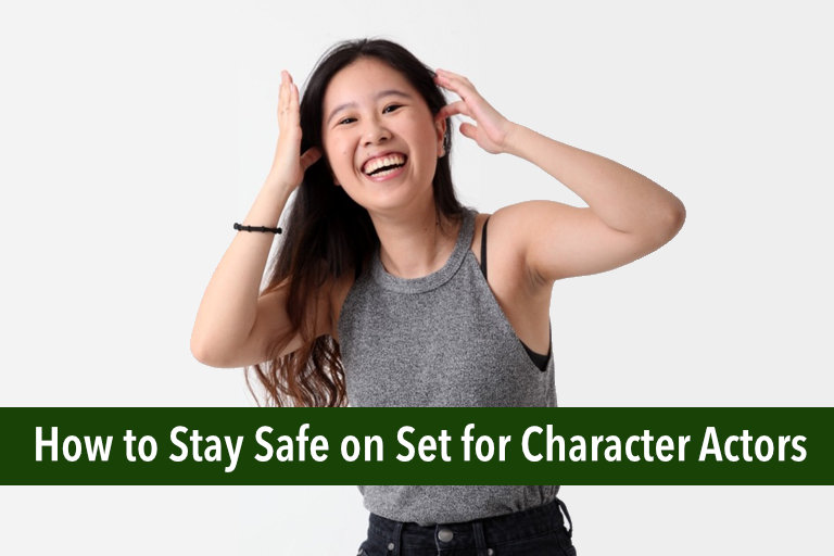 How to Stay Safe on Set for Character Actors